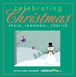 Celebrating Christmas: Share, Remember, Cherish