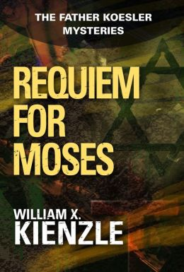 Requiem for Moses: The Father Koesler Mysteries: Book 18