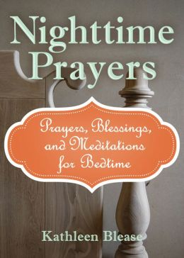 Nighttime Prayers: Prayers, Blessings, and Meditations for Bedtime