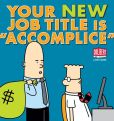"Book Cover Image. Title: Your New Job Title Is ""Accomplice"":  A Dilbert Book, Author: Scott Adams"