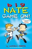 Book Cover Image. Title: Big Nate:  Game On!, Author: Lincoln Peirce