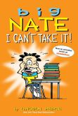 Book Cover Image. Title: Big Nate:  I Can't Take It!, Author: Lincoln Peirce