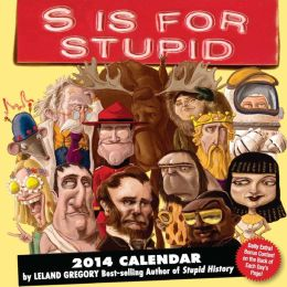 2014 S is for Stupid Day-to-Day Calendar