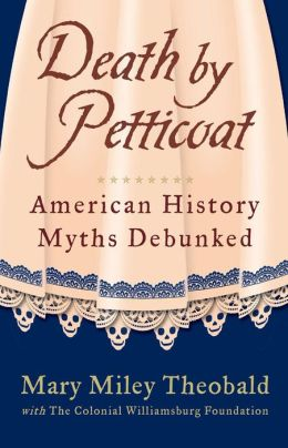 Death by Petticoat: American History Myths Debunked (Enhanced Edition)