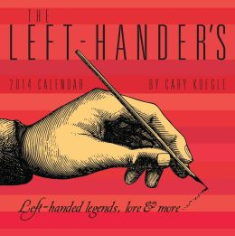 2014 Left-Hander's Day-to-Day Calendar, The