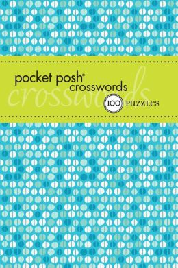 Pocket Posh Crosswords 6: 75 Puzzles