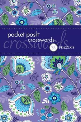 Pocket Posh Crosswords 7: 75 Puzzles