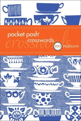 Pocket Posh Crosswords 8: 75 Puzzles