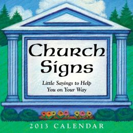 Church Signs 2013 Day-to-Day Calendar: Little Sayings to Help You on Your Way (PagePerfect NOOK Book)