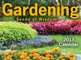 Gardening 2013 Day-to-Day Calendar: Seeds of Wisdom (PagePerfect NOOK Book)