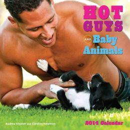 2014 Hot Guys and Baby Animals Wall Calendar