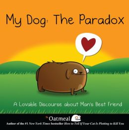 My Dog: The Paradox: A Lovable Discourse about Man's Best Friend (PagePerfect NOOK Book)