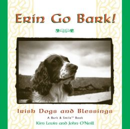 Erin Go Bark!: Irish Dogs and Blessings