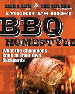 America's Best BBQ - Homestyle (PagePerfect NOOK Book): What the Champions Cook in Their Own Backyards
