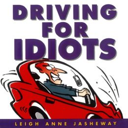 Driving for Idiots