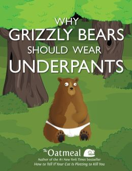 Why Grizzly Bears Should Wear Underpants (PagePerfect NOOK Book)