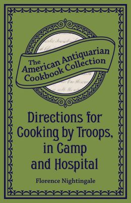 Directions for Cooking by Troops, in Camp and Hospital (PagePerfect NOOK Book)
