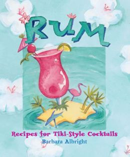 Rum: Recipes for Tiki-Style Cocktails
