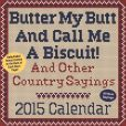 Book Cover Image. Title: 2015 Butter My Butt And Call Me A Biscuit! Day-to-Day Calendar, Author: Allan Zullo