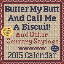 2015 Butter My Butt And Call Me A Biscuit! Day-to-Day Calendar