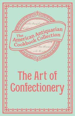The Art of Confectionery (PagePerfect NOOK Book)