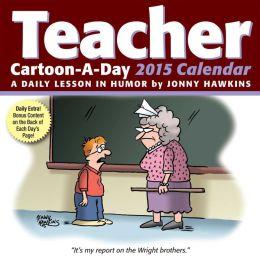 2015 Teacher Cartoon-a-Day Calendar