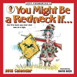Jeff Foxworthy's You Might Be A Redneck If... 2015 Wall Calendar