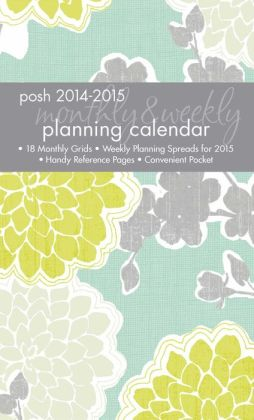 Posh: Loving Blossoms Monthly & Weekly Planning Calendar