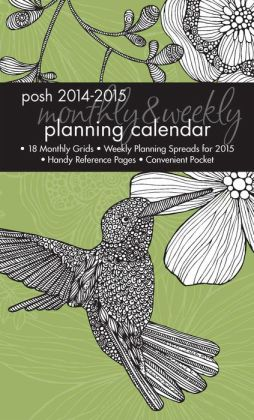 Posh: Hummingbird's Grace 2014-2015 Monthly/Weekly Planning Calendar