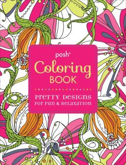 Posh Coloring Book Pretty Designs For Fun Amp Relaxation By