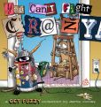 Book Cover Image. Title: You Can't Fight Crazy:  A Get Fuzzy Collection, Author: Darby Conley