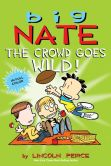 Book Cover Image. Title: Big Nate:  The Crowd Goes Wild! (PagePerfect NOOK Book), Author: Lincoln Peirce