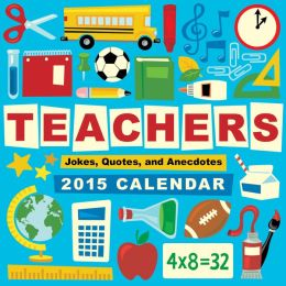 Teachers 2015 Day-to-Day Calendar: Jokes, Quotes, and Anecdotes (PagePerfect NOOK Book)