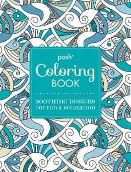 Posh adult coloring book soothing designs for fun and Coloring books for adults barnes and noble