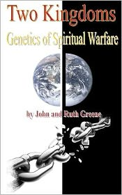 Two Kingdoms: Genetics of Spiritual Warfare