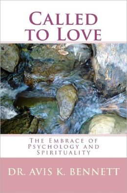 Called to Love: the Embrace of Psychology and Spirituality