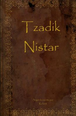 Tzadik Nistar: Tzadik Nistar English / Spanish Translation