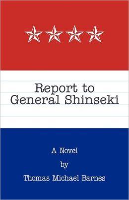 Report to General Shinseki