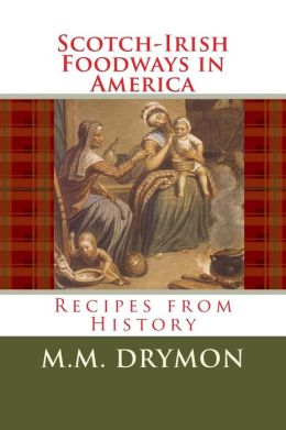 Scotch-Irish Foodways in America: Recipes from History