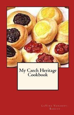 My Czech Heritage Cookbook