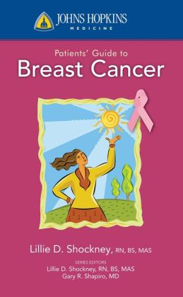Johns Hopkins Patients' Guide to Breast Cancer