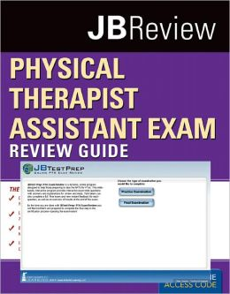 Physical Therapist Assistant Exam Review Guide & JB Testprep: PTA Exam Review