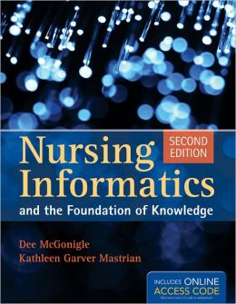 Nursing Informatics and the Foundation of Knowledge, Second Edition