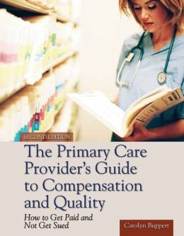 The Primary Care Provider's Guide To Compensation And Quality
