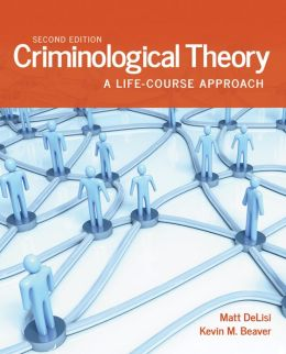 Criminological Theory: A Life-Course Approach