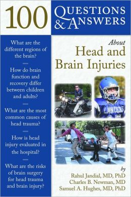 100 Questions & Answers About Head and Brain Injuries