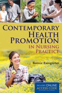 Contemporary Health Promotion In Nursing Practice Bonnie Raingruber