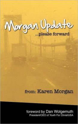 Morgan Update: Please Forward: Choosing Hope, Joy and Vulnerability in the Midst of Crisis