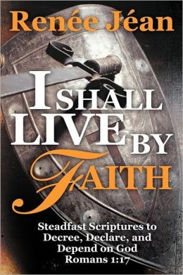 I Shall Live By Faith