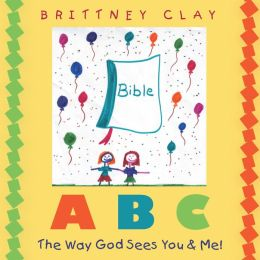 A B C The Way God Sees You & Me! (PagePerfect NOOK Book)